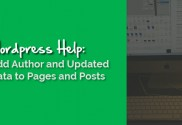 WordPress Help - Adding Updated and Author Information to Your Poasts and Pages